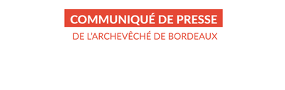 Communiqué de Mgr Bertrand Lacombe, administrateur diocésain de Bordeaux, suite à la nomination par le pape François de Mgr Jean-Paul James comme archevêque de Bordeaux, ce jeudi 14 novembre 2019.