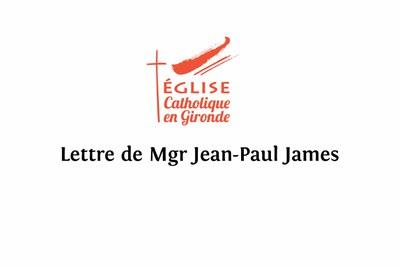 Téléchargez la lettre adressée par Mgr James, archevêque de Bordeaux, ce 23 mai 2020, aux curés et resp. de communautés religieuses suite à l'annonce de la reprise progressive des cérémonies cultuelles.