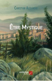 etre mystique christian alexandre