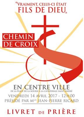 Retrouvez le livret avec les chants, les évangiles et les intentions de prière prononcés durant le Chemin de Croix du Vendredi saint 14 avril 2017 à Bordeaux.