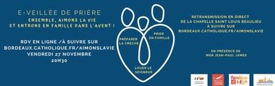 Veillée de prière diocésaine, le vendredi 27 novembre à 20h30, organisée par la Pastorale familiale du diocèse de Bordeaux, la Communauté du Chemin neuf et le service diocésain de la Catéchèse. Retransmise en direct depuis la chapelle de la Maison Saint Louis Beaulieu